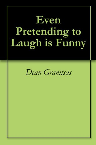 Even Pretending to Laugh is Funny