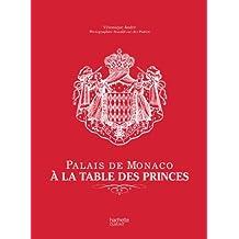PALAIS DE MONACO À LA TABLE DES PRINCES