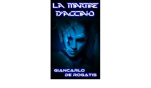 La Martire dAcciaio (Italian Edition)
