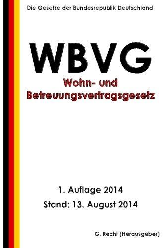 Wohn- und Betreuungsvertragsgesetz - WBVG Taschenbuch – 13. August 2014 G. Recht 1500831131 LAW / Landlord & Tenant Landlord & Tenant