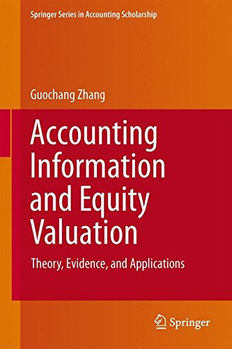 Accounting Information and Equity Valuation: Theory, Evidence, and Applications (Springer Series in Accounting Scholarsh