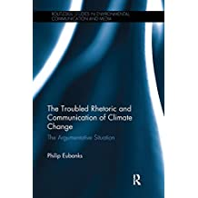 The Troubled Rhetoric and Communication of Climate Change: The argumentative situation