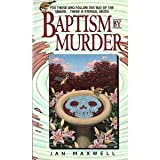 Front cover for the book Baptism by Murder by Jan Maxwell