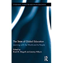 The State of Global Education: Learning with the World and its People (Citizenship, Character and Values Education)