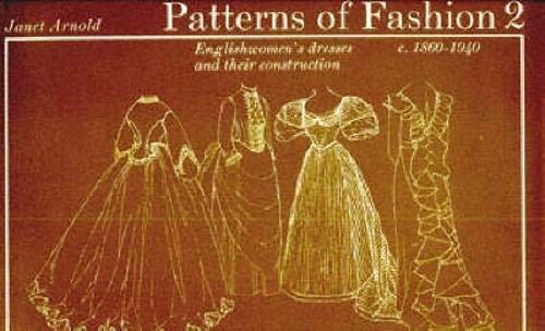 Patterns Of Fashion  1860 1940