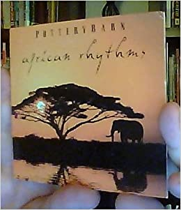Pottery Barn: African Rhythms: Organic Grooves, Angelique Kidjo ...