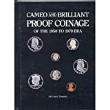 Cameo and Brilliant Proof: Coinage of the 1950 to 1970 Era
