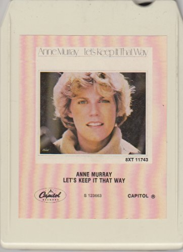 Price comparison product image Anne Murray: Let's Keep It That Way - 8 Track Tape