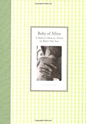 Baby of Mine: A Mother's Memory Album for Baby's First Year (Waiting for Baby)
