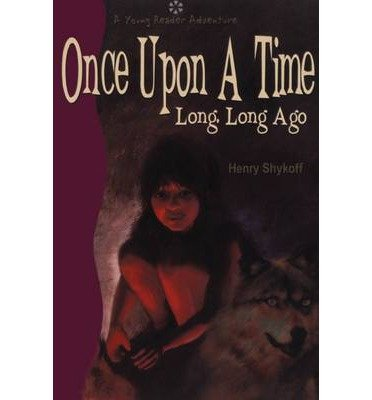 Read Online Once Upon a Time Long, Long Ago (Paperback) - Common pdf epub