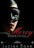 Mercy: A Dark Erotica