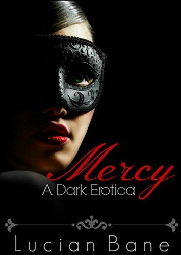 Mercy: A Dark Erotica by [Bane, Lucian]
