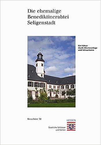 Kloster Seligenstadt (Broschuren Historischer Baudenkmaler)