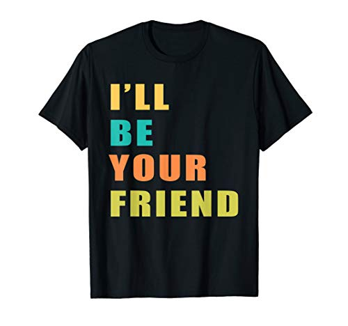 Vintage I'll Be Your Friend T-shirt For Kids