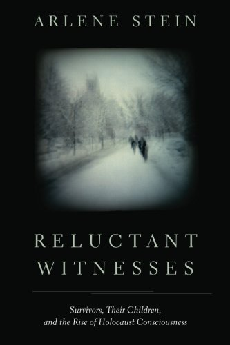 Reluctant Witnesses: Survivors, Their Children, and the Rise of Holocaust Consciousness