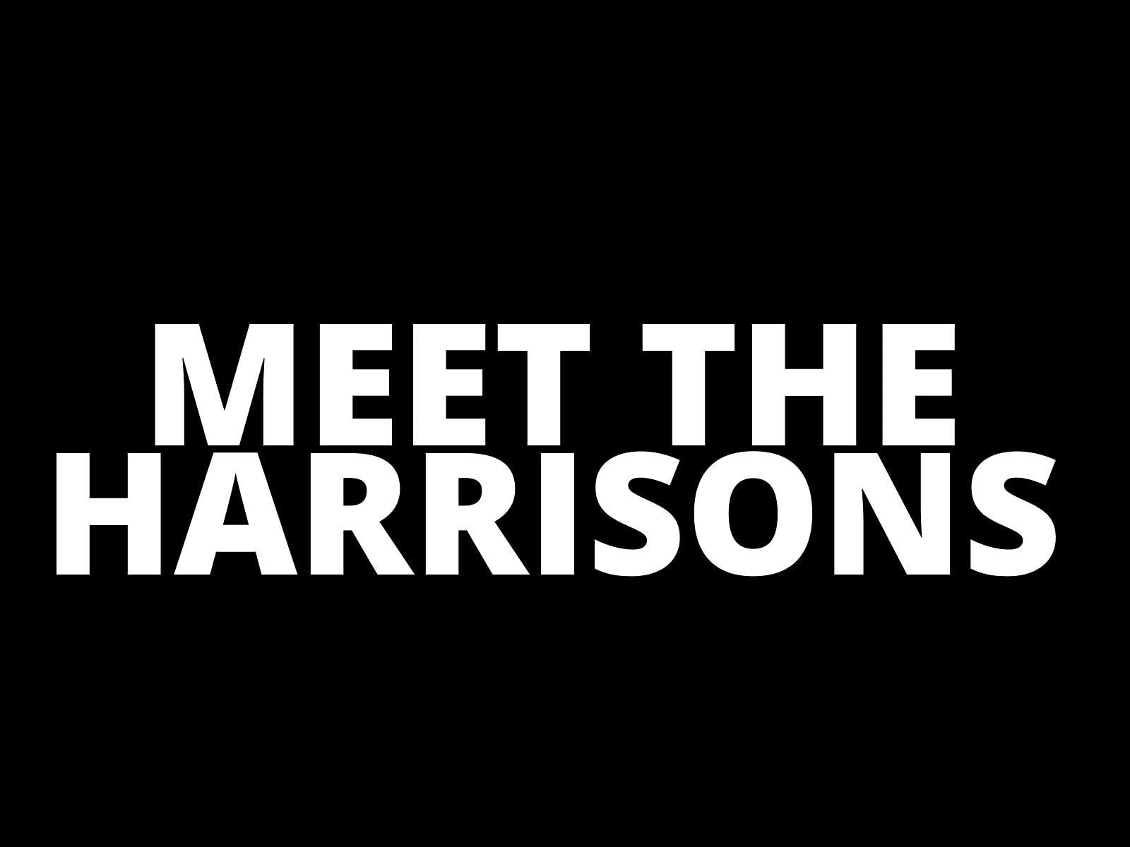 Meet The Harrisons on Amazon Prime Instant Video UK