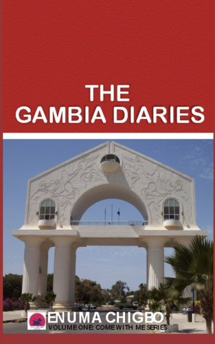 The Gambia Diaries (Come With Me Series)