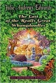 The Last of the Really Great Whangdoodles by Edwards, Julie 30th (thirtieth) Edition (2007)