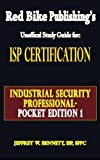 ISP Certification-the Industrial Security Professional Exam Manual, Jeffrey W. Bennett, 0981620639