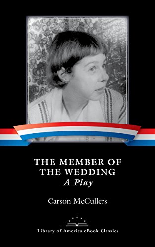 The member of the wedding a play a library of america ebook the member of the wedding a play a library of america ebook classic by fandeluxe Gallery