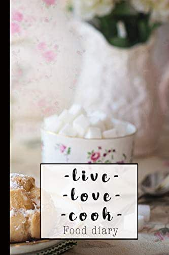- live - love - cook -: Daily food tracker journal for all your meal tracking, calorie intake and exercise over a three-month period - Vintage appeal
