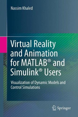 Virtual Reality and Animation for MATLAB and Simulink Users: Visualization of Dynamic Models and Control Simulations
