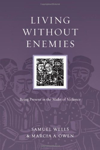 Living Without Enemies: Being Present in the Midst of Violence (Resources for - Present Living