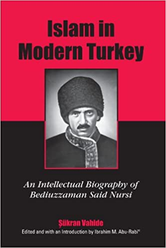 Islam in Modern Turkey: An Intellectual Biography of Bediuzzaman