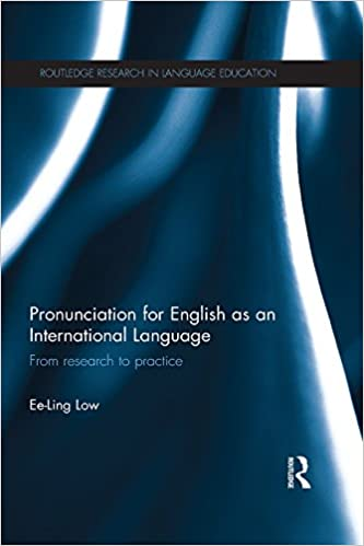 Read Pronunciation for English as an International Language: From research to practice (Routledge Research in Language Education) PDF, azw (Kindle)