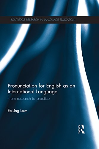 Download Pronunciation for English as an International Language: From research to practice (Routledge Research in Language Education) Pdf