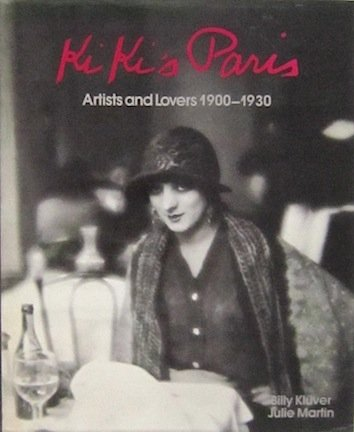 Ki Ki's Paris: Artists and Lovers 1900-1930