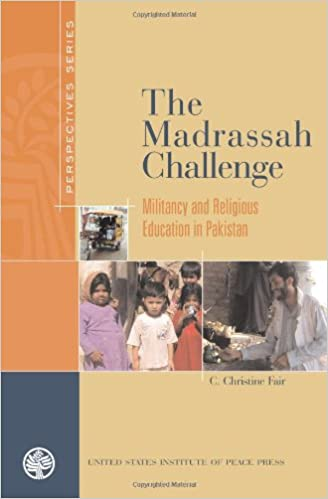Book The Madrassah Challenge: Militancy and Religious Education in Pakistan (Perspectives (United States Institute of Peace Press))