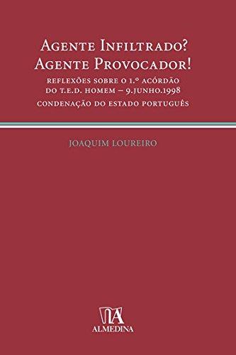 Agente infiltrado? Agente provocador!: reflexões sobre o 1.º acórdão do T.E.D. homem - 9 junho 1998 - Condenação do Estado português