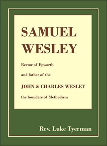 Download The Life & Times of Samuel Wesley PDF, azw (Kindle), ePub