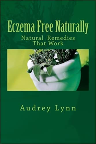 Eczema Free Naturally: Natural Remedies That Work