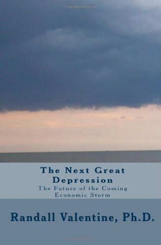 The Next Great Depression: The Future of the Coming Economic Storm PDF