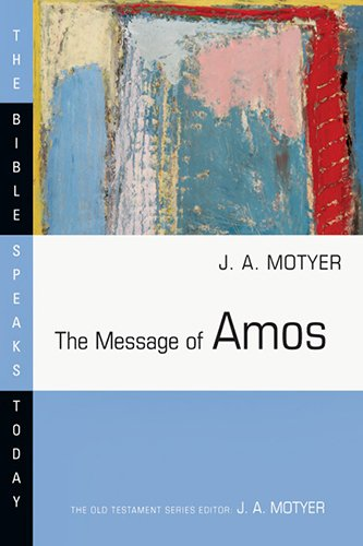 The Message of Amos (Bible Speaks Today)