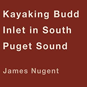 Kayaking Budd Inlet in South Puget Sound Audiobook