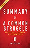 Summary of A Common Struggle: by Patrick J. Kennedy and Stephen Fried | Includes Analysis