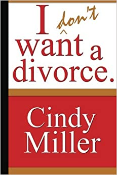Book I Don't Want a Divorce by Cindy Miller (2004-06-01)