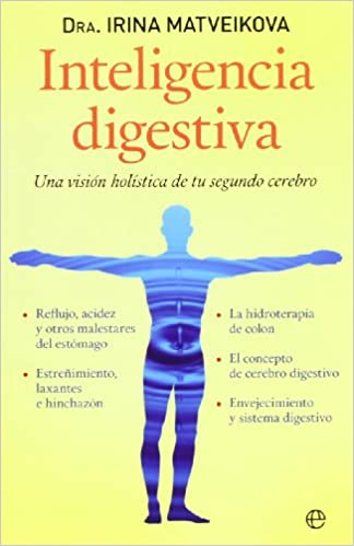 Inteligencia Digestiva: Una Visión Holística De Tu Segundo Cerebro por Irina Matveikova epub