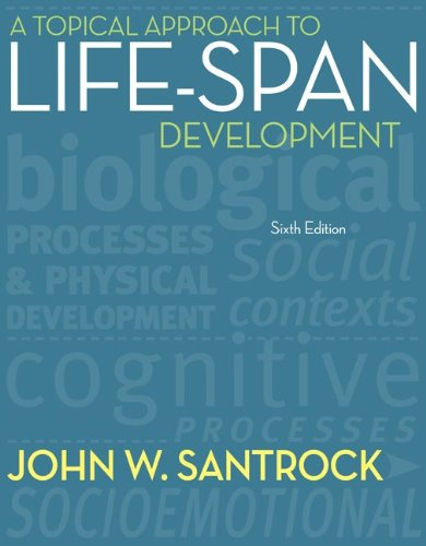 A Topical Approach to Life-Span Development -  Santrock, John, 6th Edition, Hardcover