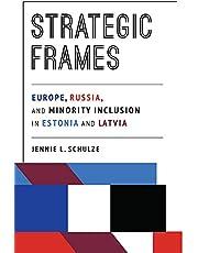 Strategic Frames: Europe, Russia, and Minority Inclusion in Estonia and Latvia