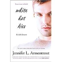 White Hot Kiss (The Dark Elements) by Jennifer L. Armentrout (2014-02-25)