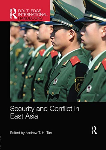 Security and Conflict in East Asia (Routledge International Handbooks) (Role Of Science And Technology In International Relations)