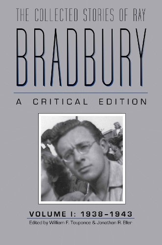 The Collected Stories of Ray Bradbury: A Critical Edition, 1938-1943