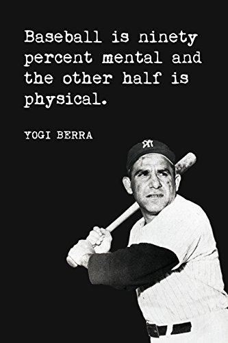 Baseball Is Ninety Percent Mental