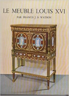 le meuble louis xvi francis jb watson amazoncom books
