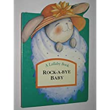 Rock-a-Bye Baby (Lullaby Book)