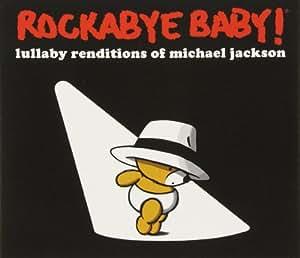 Rockabye Baby Lullaby Renditions Of Michael Jackson